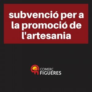 Subvencions per a la promoció i comercialització dels productes artesans 2017