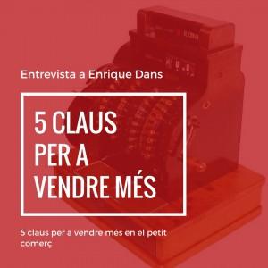5 claus per vendre més per Enrique Dans